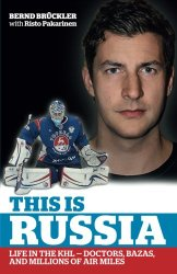 This is Russia: Life in the KHL – Doctors, bazas and millions of air miles