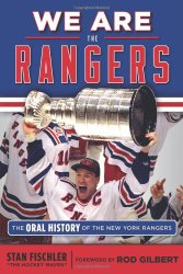 We Are the Rangers: The Oral History of the New York Rangers