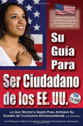 Your U.S. Citizenship Guide: What You Need to Know to Pass Your U.S. Citizenship Test With Companion CD-ROM(SPANISH) (Spanish Edition)