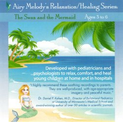 The Swan and The Mermaid Relaxation CD for Bedtime/Naptime (AGES 3:6)