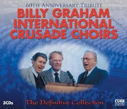 Billy Graham International Crusade Choirs – The Definitive Collection (3CD)