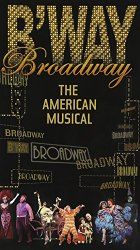 Broadway – The American Musical (PBS Series)