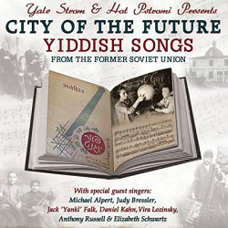 City of the Future – Yiddish Songs from the Former Soviet Union
