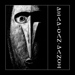 Dead Can Dance / Garden of the Arcane Delights