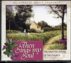 Guideposts (Reader's Digest) Music Presents Then Sings My Soul: The Greatest Hymns of the Church