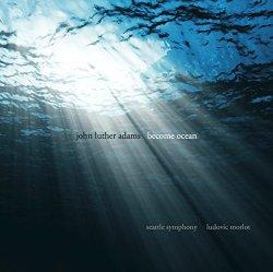 John Luther Adams: Become Ocean [CD + DVD]