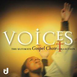 Voices: Ultimate Gospel Choir Collection