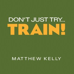 Don't Just Try…Train!