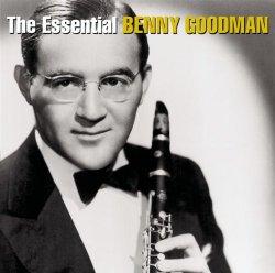 Essential Benny Goodman