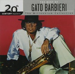 The Best of Gato Barbieri: 20th Century Masters – The Millennium Collection