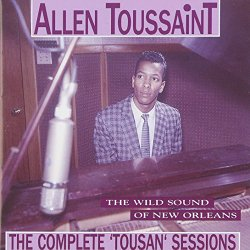 The Wild Sound Of New Orleans: The Complete 'Tousan' Sessions