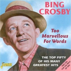 Too Marvellous For Words – The Top Fifty Of His Many Greatest Hits [ORIGINAL RECORDINGS REMASTERED] 2CD SET