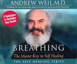 Breathing: The Master Key to Self Healing (Self Healing Ser.)