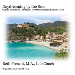 Daydreaming by the Sea:  Guided Relaxation Techniques for Stress Relief and Restful Sleep