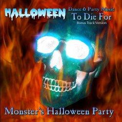 Halloween Dance & Party Music to Die For (Bonus Track Version)