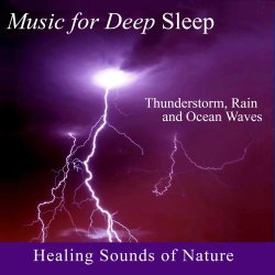 Healing Sounds of Nature – Thunderstorm, Rain and Ocean Waves