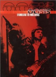Oasis – Familiar to Millions: Live At Wembley