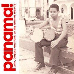 Panama: Latin, Calypso and Funk on the Isthmus 1965-75