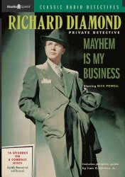 Richard Diamond: Mayhem Is My Business (Old time Radio)