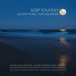 Sleep CD for Insomnia Relief – Guitar Music for Relaxation – Helps You Fall Asleep and Stay Asleep – Music for Deep Sleep