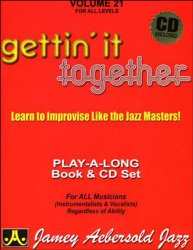 Vol. 21, Gettin' It Together: Learn to Improvise Like the Jazz Masters! (Book & CD Set)