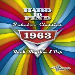 Hard To Find Jukebox Classics 1963 – Rock, Rhythm & Pop