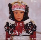 Music To Your Ears – A Collection Of Holiday Music