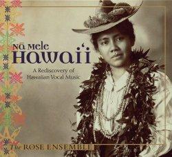 Na Mele Hawaii: A Rediscovery of Hawaiian Vocal Music