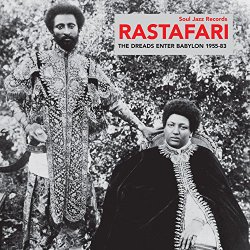 Rastafari: The Dreads Enter Babylon 1955-83 – From Nyabinghi, Burro and Grounation to Roots and Revelation