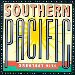 Southern Pacific – Greatest Hits