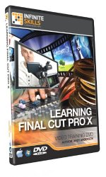 Learning Apple Final Cut Pro X Training DVD (Duration: 10.5 Hours)