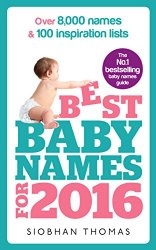 Best Baby Names for 2016: Over 8,000 Names & 100 Inspiration Lists