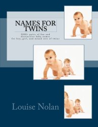 Names For Twins: 5000+ pairs of fun and distinctive baby names  for boy, girl, and mixed sets of twins