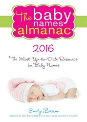 The 2016 Baby Names Almanac