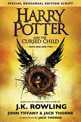 Harry Potter and the Cursed Child – Parts One & Two (Special Rehearsal Edition Script): The Official Script Book of the Original West End Production