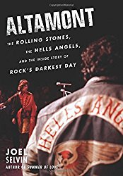 Altamont: The Rolling Stones, the Hells Angels, and the Inside Story of Rock's Darkest Day