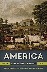 America: A Narrative History (Brief Tenth Edition)  (Vol. 1)