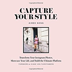 Capture Your Style: Transform Your Instagram Images, Showcase Your Life, and Build the Ultimate Platform