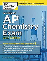Cracking the AP Chemistry Exam, 2017 Edition: Proven Techniques to Help You Score a 5 (College Test Preparation)