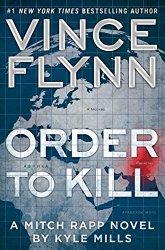 Order to Kill: A Novel (A Mitch Rapp Novel)