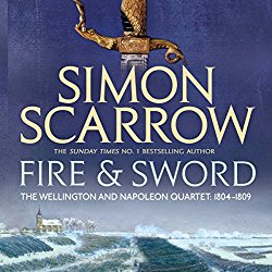 Fire and Sword: Wellington and Napoleon, Book 3