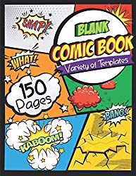 Blank Comic Book: Draw Your Own Comics – 150 Pages of Fun and Unique Templates – A Large 8.5″ x 11″ Notebook and Sketchbook for Kids and Adults to Unleash Creativity