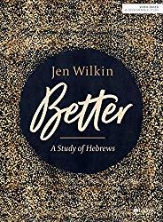Better – Bible Study Book: A Study of Hebrews